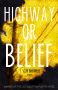 Highway or Belief Front Cover