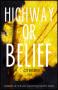 Highway or Belief Cover