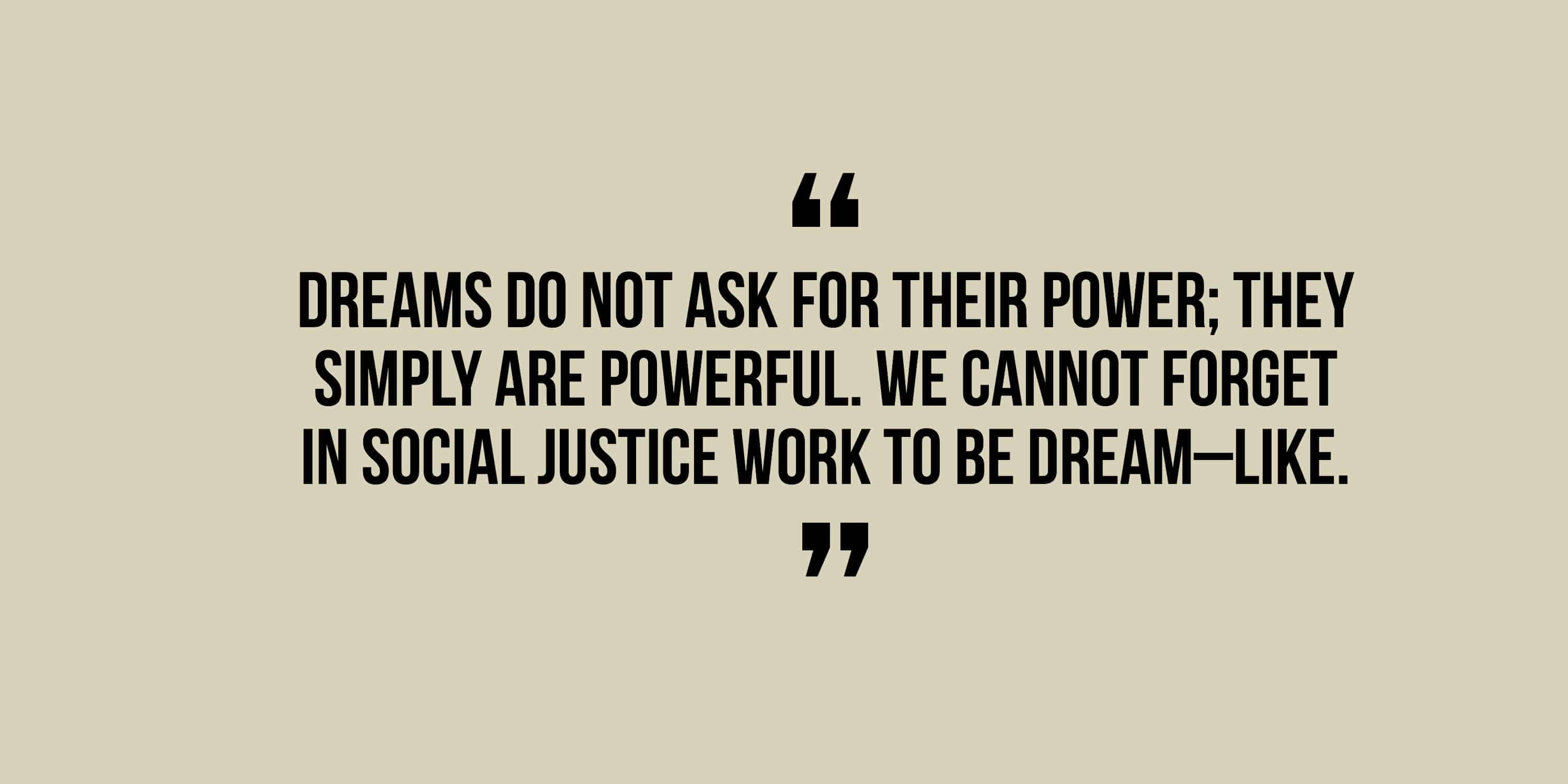 Dreams do not ask for their power...