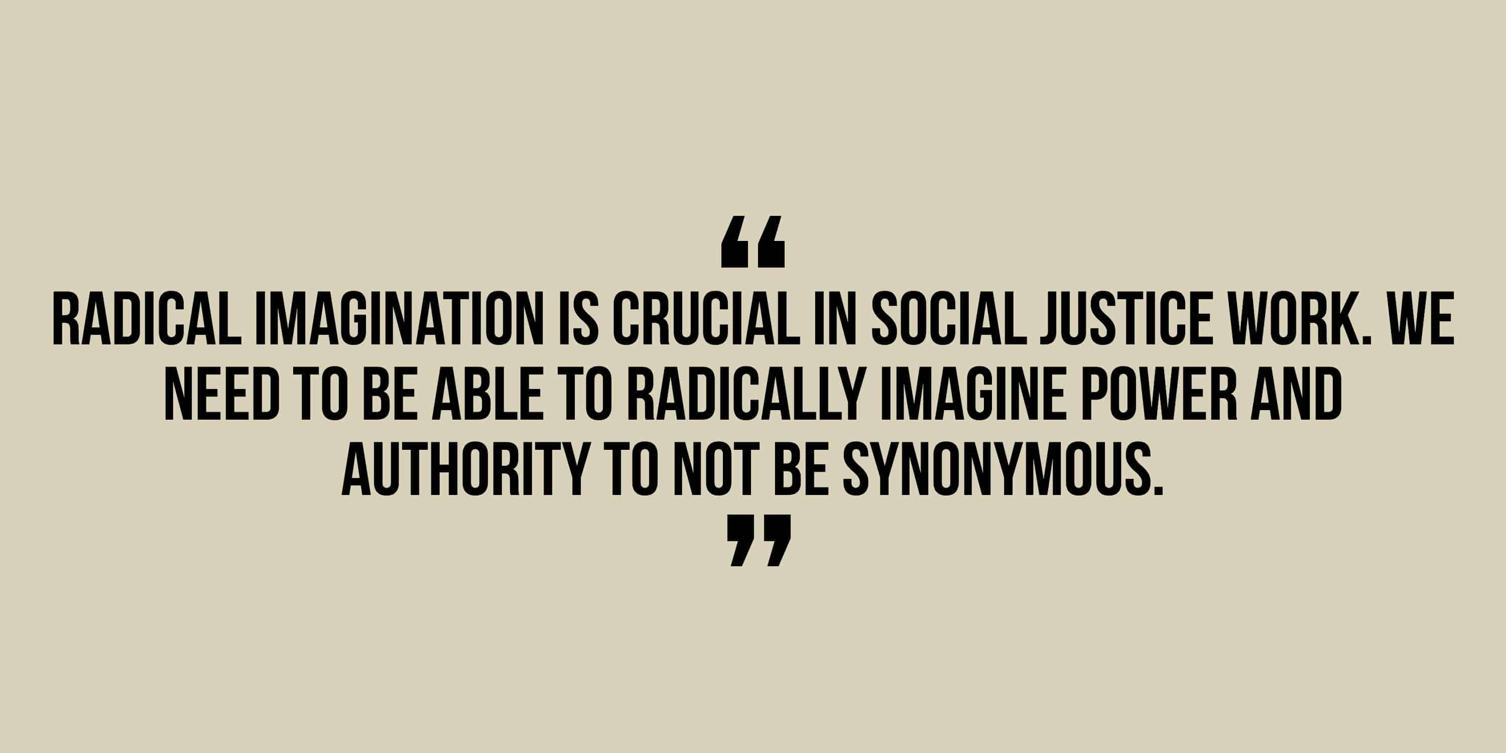 Radical imagination is crucial in social justic work