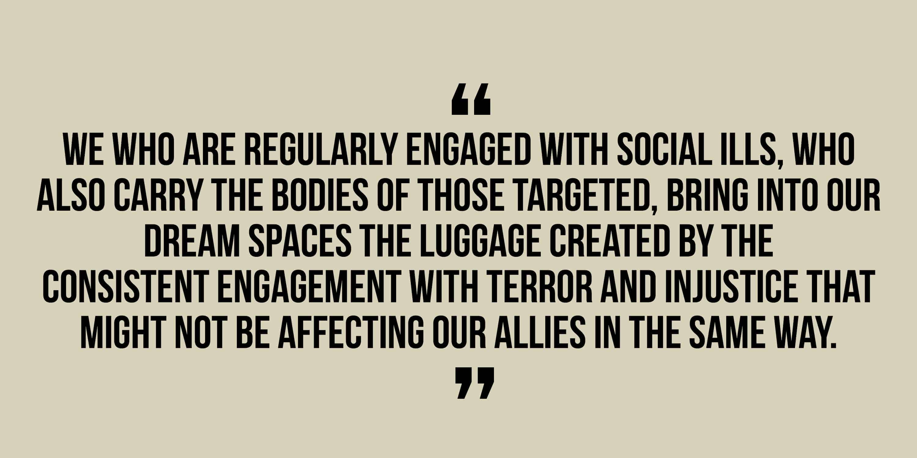we are regularly engaged with social ills