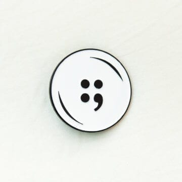 Button Poetry Pin (semicolon large)